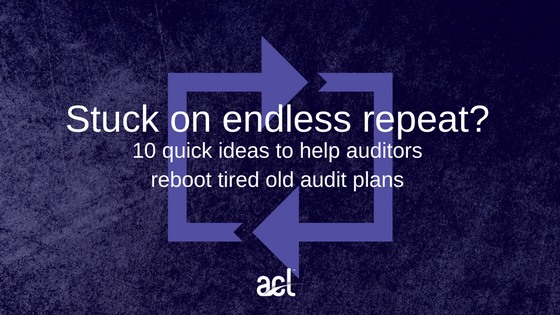 10 quick ideas to help internal auditors